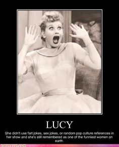 Lucille Ball, one of the funniest, prettiest ladies in the world!