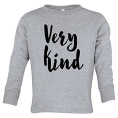 What is more important than being a kind and loving human? Nothing, as far as Free to Be Kids is concerned. Which is why they made this Very Kind shirt. Because being very kind is something to brag about. Go ahead and tell the world.