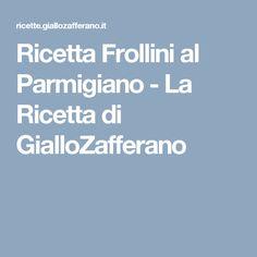 Ricetta Frollini al Parmigiano - La Ricetta di GialloZafferano