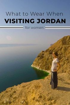 What to Wear Visiting Jordan - Partway There