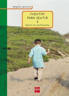 Cuentos para sentir 2: Educar los sentimientos Padres y maestros: Amazon.es: Begoña Ibarrola: Libros