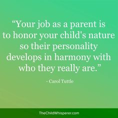 Honor your child's nature.