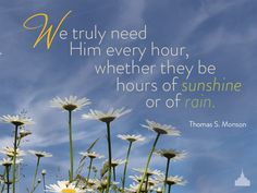 We need him. #lds #quotes