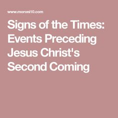 Signs of the Times: Events Preceding Jesus Christ's Second Coming