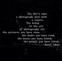 Ansel Adams photography quote.
