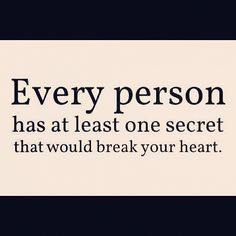 This is probably true.  It's certain that there's always at least one thing you don't know...
