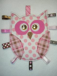 Owl Taggie (I know, I know, she doesn't need one, cause she's 2. But still...)