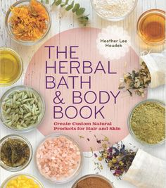 The Herbal Bath & Body Book by Heather Lee Houdek - This book contain a plethora of DIY herbal bath and beauty recipes ranging from homemade soaps and shampoos to soothing DIY lotions and lip balms. You'll discover over 50 bath and beauty recipes made using easy-to-find ingredients that you can be tailored to fit your own specific needs. There's also helpful information on the benefits of various flowers and herbs, and an overview of essential oils that details their therapeutic properties.