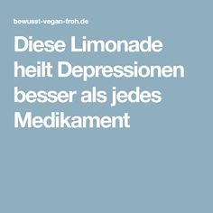Diese Limonade heilt Depressionen besser als jedes Medikament