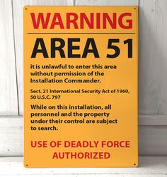Area 51 Orange Roswell New Mexico Warning sign A4 by artylicious