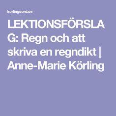 LEKTIONSFÖRSLAG: Regn och att skriva en regndikt   Anne-Marie Körling
