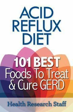 """Read """"Acid Reflux Diet: 101 Best Foods To Treat & Cure GERD"""" by Health Research Staff available from Rakuten Kobo. If you're someone who is suffering from Gastroesophageal reflux disease, otherwise referred to as GERD for short, you kn. Medicine For Heartburn, Home Remedies For Heartburn, Heartburn Relief, Acid Reflux Treatment, Acid Reflux Remedies, Acid Reflux Recipes, Foods For Acid Reflux, Acid Reflux Diet Plan, Bon Appetit"""