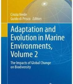Adaptation And Evolution In Marine Environments Volume 2: The Impacts Of Global Change On Biodiversity PDF