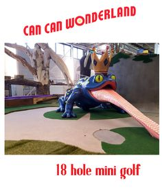 CAN CAN WONDERLAND MINI GOLF Its a combination of Artitst's dreams and Mini golf. Located at 755 Prior Ave N, St Paul, MN 55104 in a refurbished canning factory. Unique holes that stimulate the eye, ear and mind.