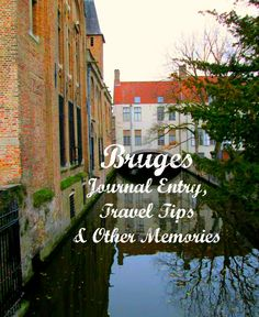 Memories, Travel Tips and Journal Notes from my time in Bruges, one of my favourite cities! Journal Entries, Bruges, Compass, No Time For Me, Cities, Travel Tips, Memories, Memoirs, Souvenirs