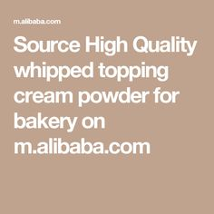 Source High Quality whipped topping cream powder for bakery on m.alibaba.com Non Dairy Creamer, Whipped Topping, Bakery, Powder, Whip Frosting, Face Powder, Whipped Frosting, Bakery Business, Bakeries