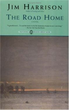 The Road Home by Jim Harrison http://www.amazon.com/dp/B00155EZRS/ref=cm_sw_r_pi_dp_bR9Iwb01S6BRB