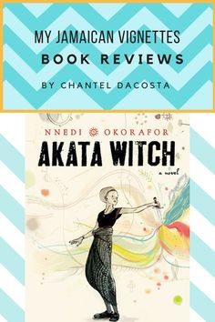 YA Nigerian fantasy novel, Akata Witch by Nnedi Okorafor. I was hooked after reading the first line. Read my complete book review.
