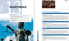 "Lessons in ""Chapter 13: Governance"" teach students that (1) good governance is a critical support structure for building sustainable communities and nations, (2) governance is the overall process a group uses to make and implement decisions, and (3) governance includes government, as well as the private sector."