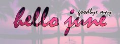 Bye May Hello June Fb cover - Facebook Covers, Timeline Covers ...