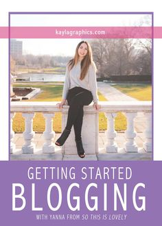 Getting Started Blogging with Yanna from So This Is Lovely | tips advice fashion mommy lifestyle blogger First Blog Post, Big Challenge, Business Advice, Blogging For Beginners, Photography Business, Social Media Tips, Taking Pictures, Photography Tutorials, How To Start A Blog