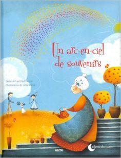 """Amazon.fr - UN ARC-EN-CIEL DE SOUVENIRS (Coll. """"""""Calins du soir"""""""") - Laetitia Etienne, Leïla Brient - Livres"""