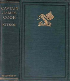 Kitson, Arthur. CAPTAIN JAMES COOK THE CIRCUMNAVIGATOR. NY. 1907. b/w plates, folding map. xvi, 525 pp. First American edition of the first modern biography of the great navigator.