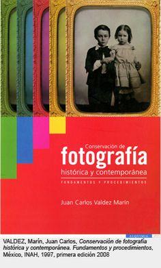 Conservacion de fotografia historica y contemporanea. Fundamentos y procedimientos. Muy buen libro, recomendado.