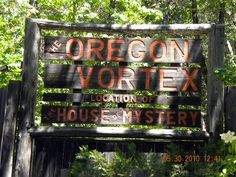 Oregon Vortex, this place is awesome! Although I always get a killer headache inside the actual vortex. It's crazy cool!