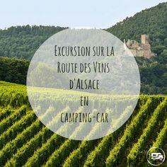 Découvrez la mythique route des vins d'Alsace en #campingcar ! Alsace En Camping Car, Aire Camping Car, Excursion, French Countryside, France Travel, Tourism, Walking, Travel