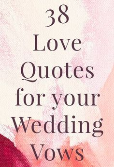 38 love quotes for your wedding vows, plus 13 tips to make writing them even easier! wedding quotes 38 Love Quotes for Your Wedding Vows Love Quotes For Wedding, Our Wedding, Dream Wedding, Wedding Rustic, Diy Wedding Vows, Trendy Wedding, Garden Wedding, Writing Wedding Vows, Wedding Wishes Quotes