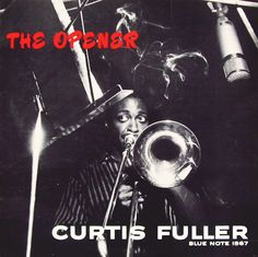 Curtis Fuller: The Opener / label: Blue Note (1957)