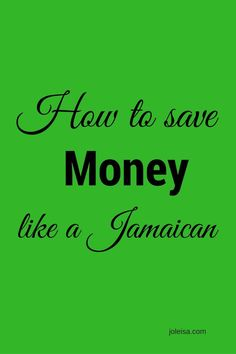 How to Save Money the Jamaican Way