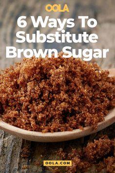 6 substitutes for brown sugar Substitute For Brown Sugar, Make Brown Sugar, How To Make Brown, Sugar Substitutes For Baking, Vegan Substitutes, Food Substitutions, Sugar Alternatives, Healthy Alternatives, Baking For Diabetics