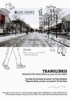 """Presentación simultánea (y a pie) de los libros """"La Guía de las Rutas Inciertas"""" y """"Figueres-París: 5 hores y 30 minuts"""". Bside Books."""