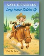 Leroy Ninker Saddles Up: Tales from Deckawoo Drive, Volum. Yippie-i-oh! Saddle up for the first in a spin-off series starring favorite characters from Kate DiCamillo's New York Times best-selling Mercy Watson books. New Books, Good Books, Books To Read, Kate Dicamillo, Preschool Books, Book Activities, Up Book, Book Art, Early Readers