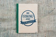 Be Strong and Courageous Quote Journal A5 by brownpapercottage