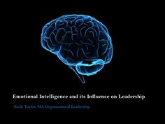 Emotional Intelligence and its Influence on Leadership  Keele Taylor, MA Organizational Leadership