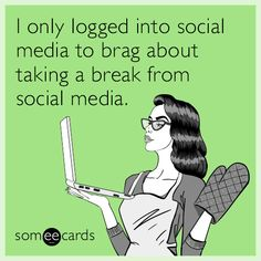Cry For Help - I only logged into social media to brag about taking a break fro. - Cry For Help – I only logged into social media to brag about taking a break from social media. Social Media Humor, Social Media Break, Social Media Detox, Social Media Icons, Social Media Tips, Bragging Quotes, Free Followers, Funny Qoutes, Blunt Cards