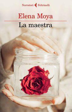 La maestra, Elena Moya (Feltrinelli, 2014)
