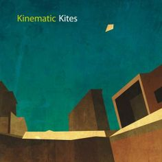 Kites – Kinematic My friends band. I did this artwork :-) - PJ