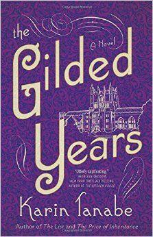 The Gilded Years: A Novel: Karin Tanabe: 9781501110450: Amazon.com: Books