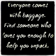 Everyone Comes With Baggage Pictures, Photos, and Images for Facebook, Tumblr, Pinterest, and Twitter