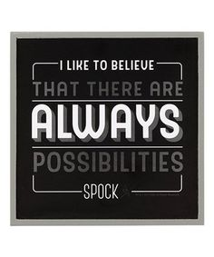 Loving this Star Trek 'Always Possibilities' Wood Wall Sign on Open Signs, Rustic Signs, Wall Quotes, How To Stay Motivated, Wall Signs, Beautiful Words, Wood Wall, Star Trek, Inspirational Quotes