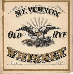 Mount Vernon Old Rye Whiskey American Eagle Label | Flickr - Photo Sharing!