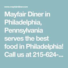 Mayfair Diner in Philadelphia, Pennsylvania serves the best food in Philadelphia! Call us at 215-624-8886 or visit us to taste one of our hot dishes! Best Food In Philadelphia, Philly Restaurants, Philly Pa, Late Night Food, American Pie, Food To Go, Dinner Menu, Pennsylvania, Cravings