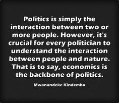 Politics is simply the interaction between two or more people.... Meaningful Words, Politicians, Economics, Be Yourself Quotes, Me Quotes, Sayings, People, Lyrics, Finance