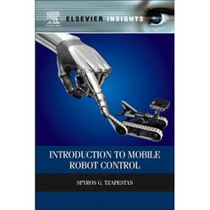 Electrical Engineering Books, Computer Engineering, Learn Robotics, Robotics Books, Mobile Robot, Robotic Automation, Robot Technology, Applied Science, Data Science