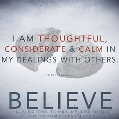 I am thoughtful, considerate & calm in my dealings with others Follow Jesus, Praise God, Christian Faith, Spiritual Growth, Quotations, Affirmations, Things To Think About, Acting, Believe