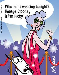 Who am I wearing tonight? George Clooney, if I'm lucky.